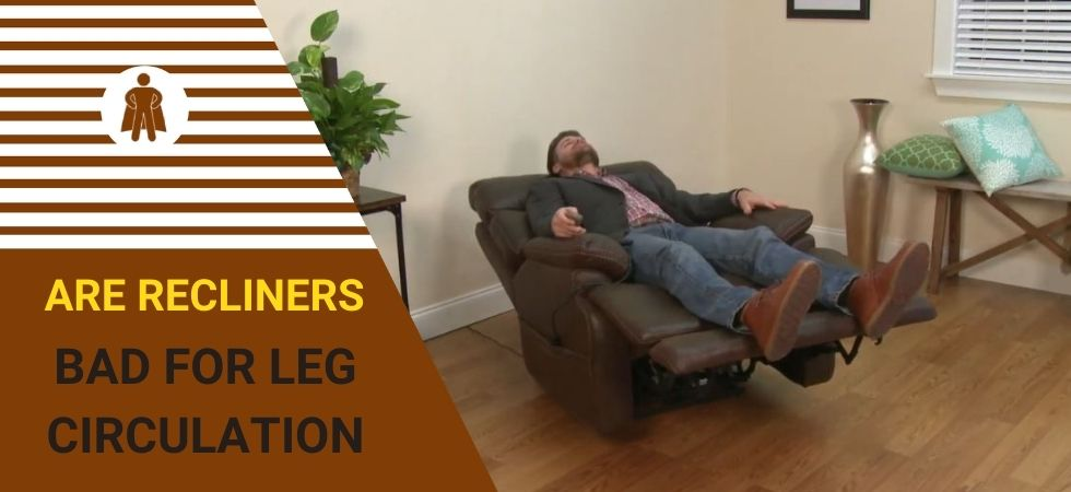 Are Recliners Bad for Leg Circulation