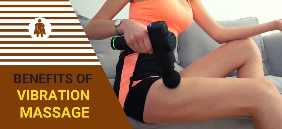 Benefits of vibration massage
